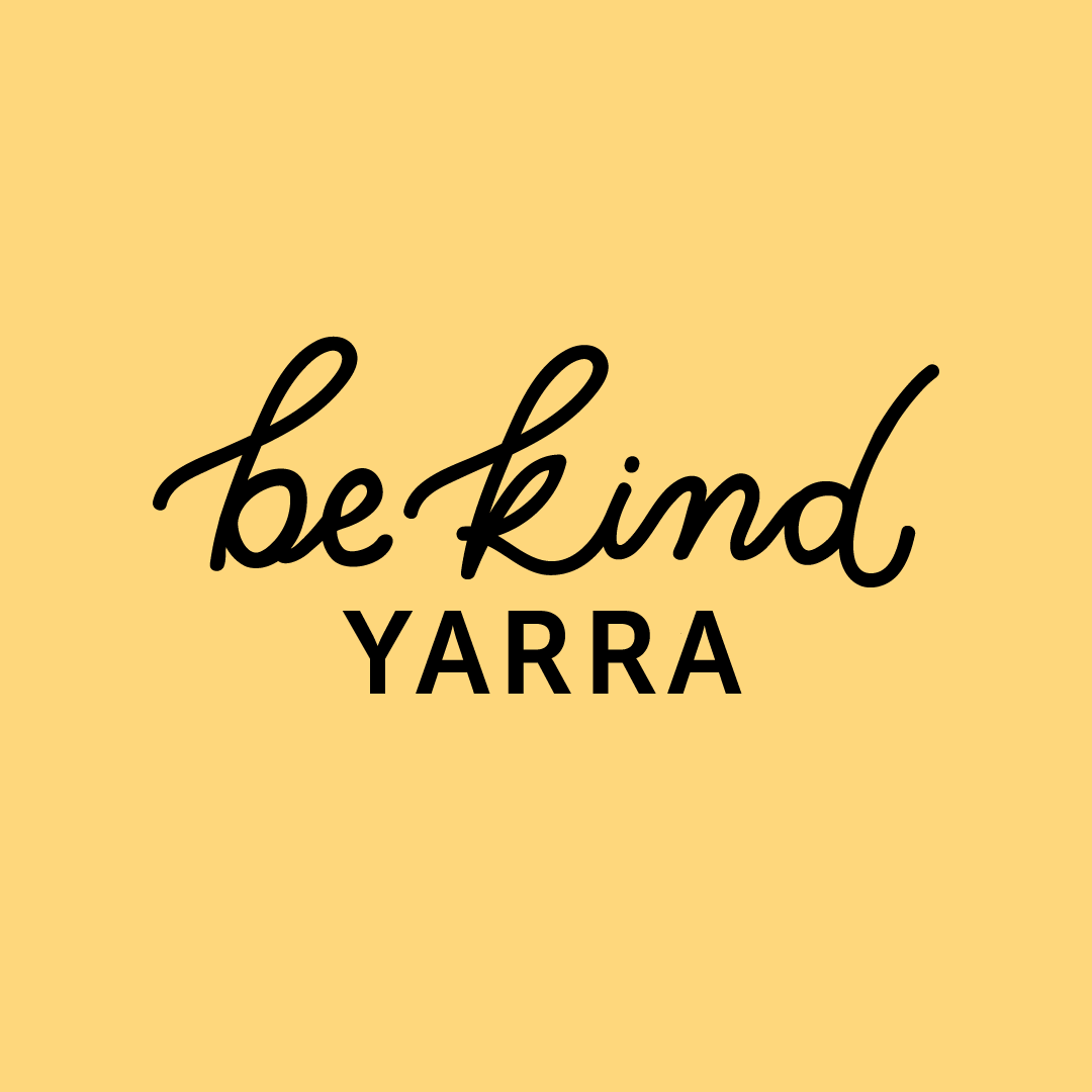 Yellow square with the words 'be kind Yarra'