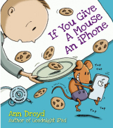 If you give a mouse an iphone children's book cover